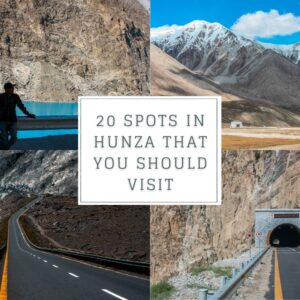 20 spots in Hunza that you should visit